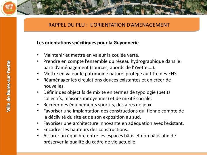RAPPEL DU PLU :  L'ORIENTATION D'AMENAGEMENT