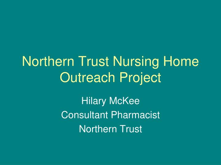 northern trust nursing home outreach project