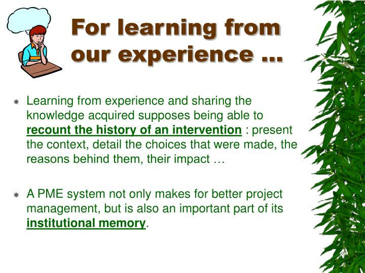 For learning from our experience …