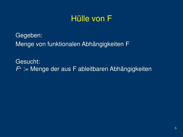 Hülle von F