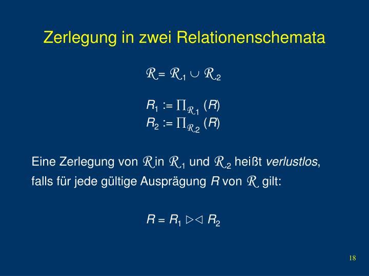 Zerlegung in zwei Relationenschemata
