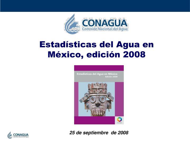 Estadísticas del Agua en México, edición 2008