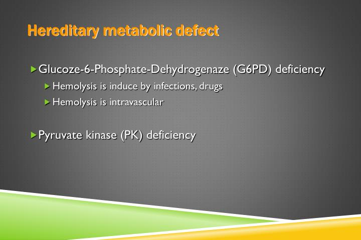 Hereditary metabolic defect
