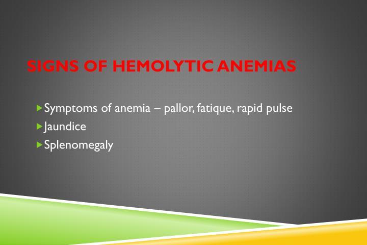 Signs of hemolytic anemia