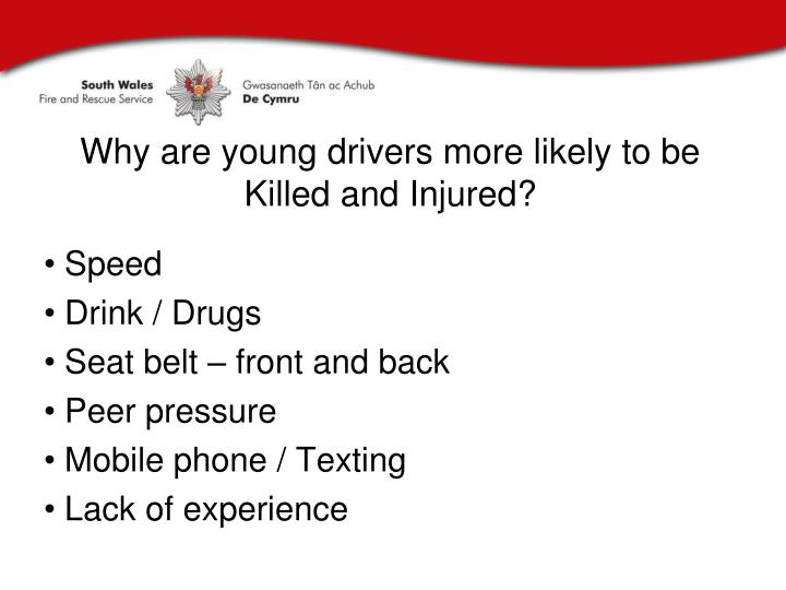 Why are young drivers more likely to be Killed and Injured?