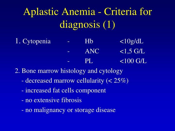 Aplastic Anemia - Criteria for diagnosis (1)
