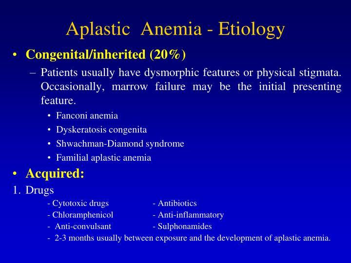 Aplastic  Anemia - Etiology
