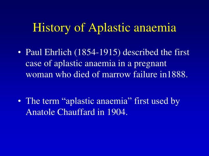 History of Aplastic anaemia