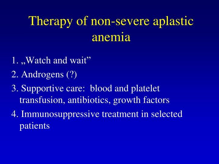 Therapy of non-severe aplastic anemia