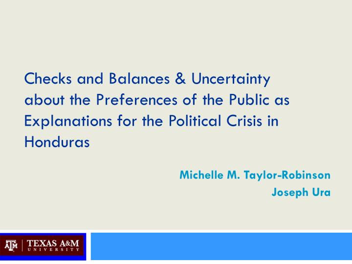 Checks and Balances & Uncertainty about the Preferences of the Public as Explanations for the Political Crisis in Honduras