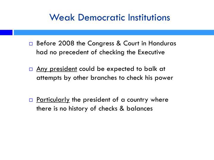 Weak Democratic Institutions