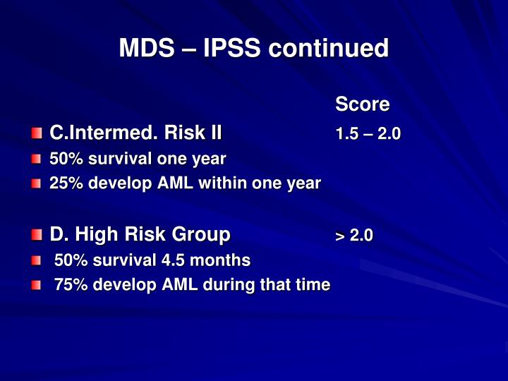 MDS – IPSS continued