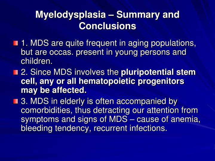 Myelodysplasia – Summary and Conclusions