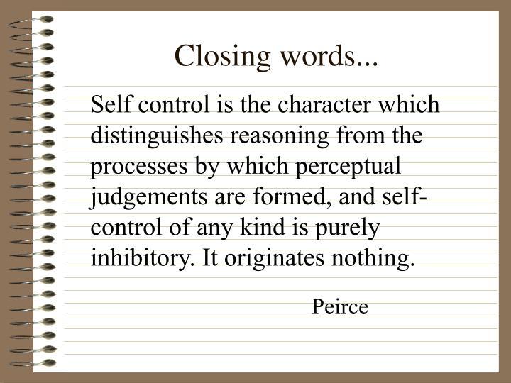 Closing words...