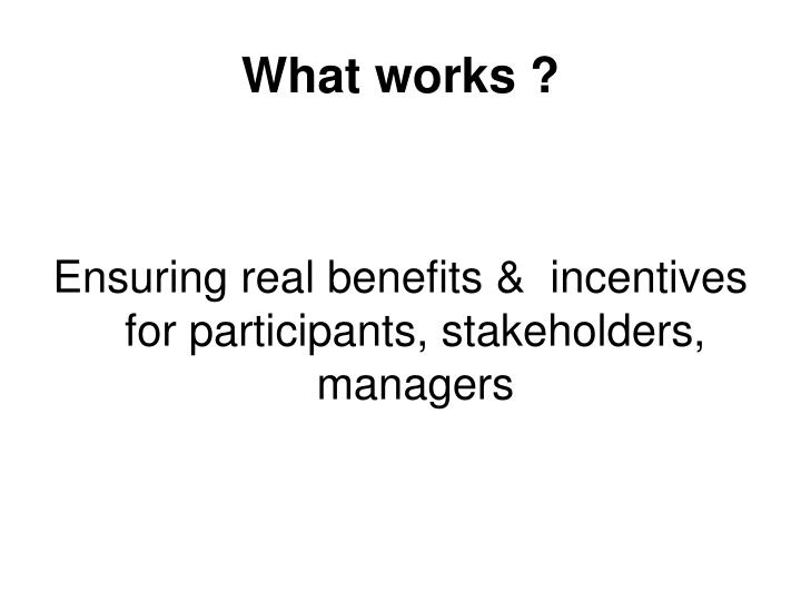 What works ?