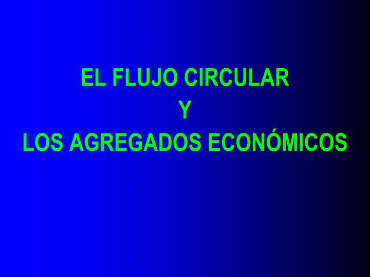 EL FLUJO CIRCULAR