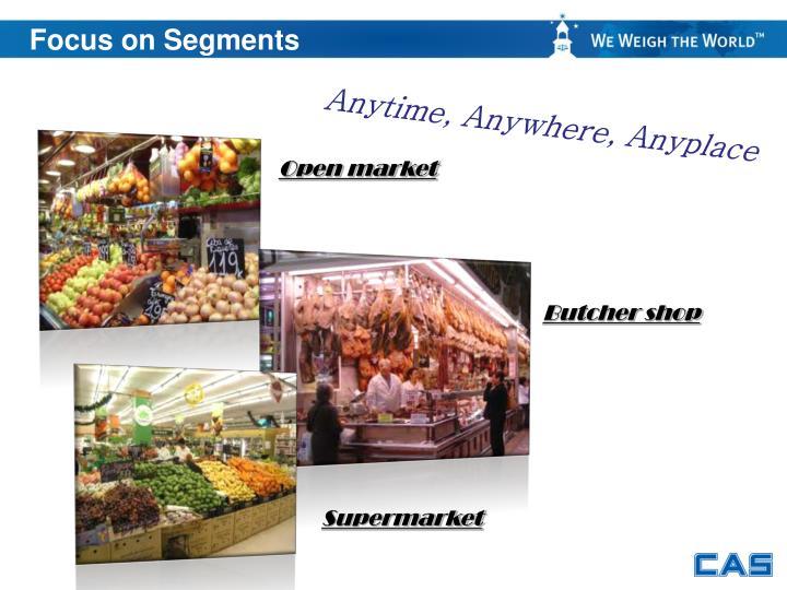 Focus on Segments