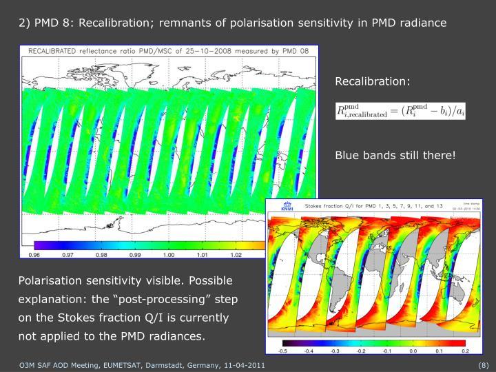 2) PMD 8: Recalibration; remnants of polarisation sensitivity in PMD radiance