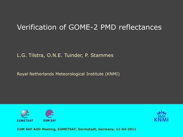 Verification of GOME-2 PMD reflectances