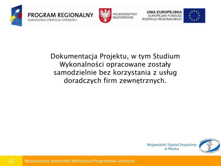 Dokumentacja Projektu, w tym Studium Wykonalności opracowane zostały samodzielnie bez korzystania z usług doradczych firm zewnętrznych.
