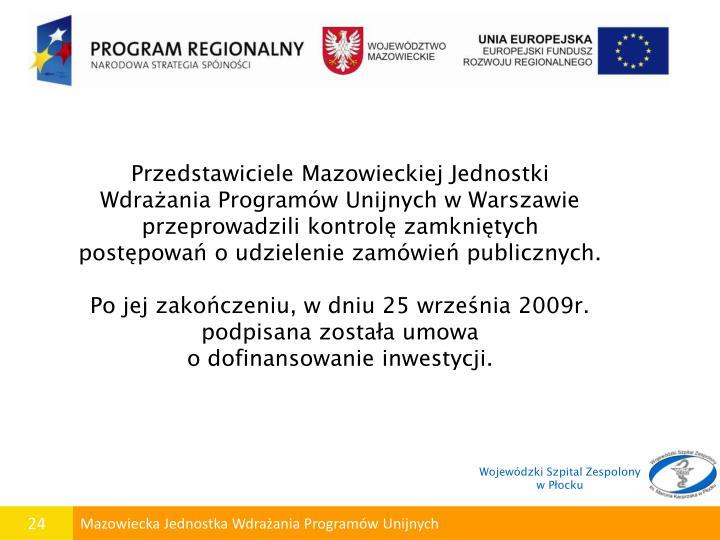 Przedstawiciele Mazowieckiej Jednostki Wdrażania Programów Unijnych w Warszawie   przeprowadzili kontrolę zamkniętych postępowań o udzielenie zamówień publicznych.