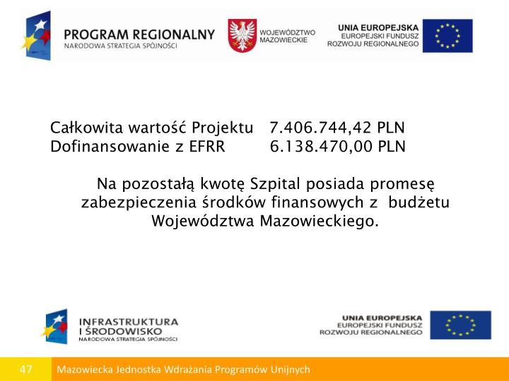 Całkowita wartość Projektu   7.406.744,42 PLN