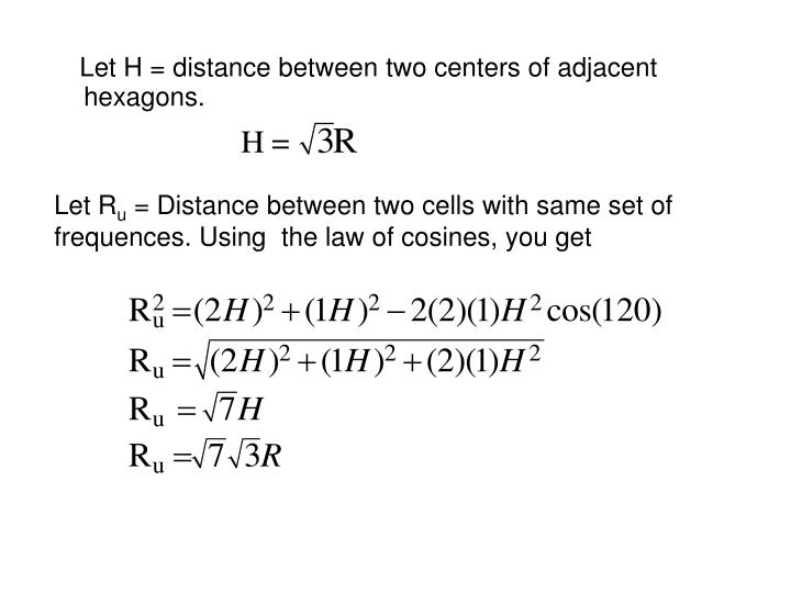 Let H = distance between two centers of adjacent hexagons.
