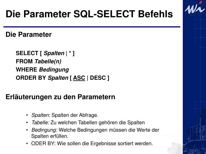 Die Parameter SQL-SELECT Befehls