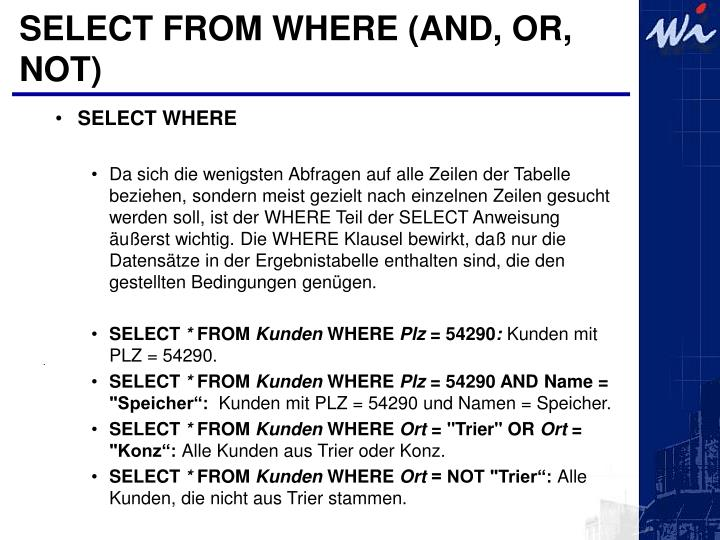 SELECT FROM WHERE (AND, OR, NOT)
