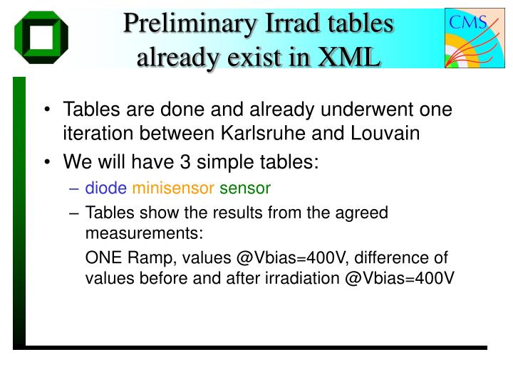 Preliminary irrad tables already exist in xml