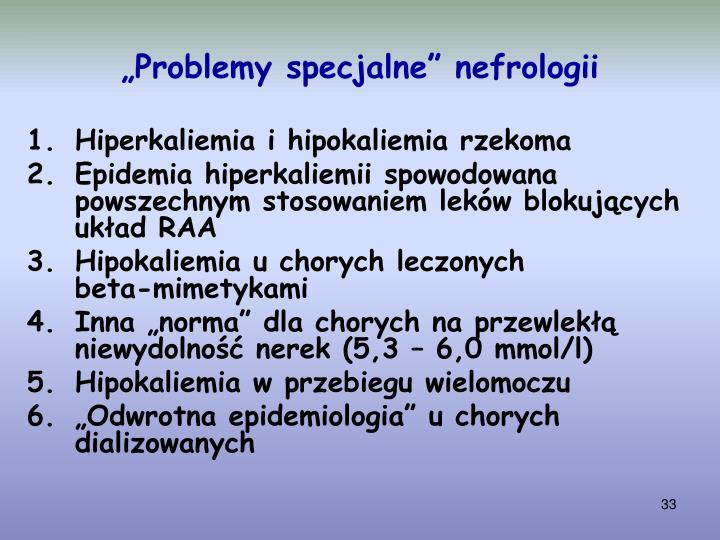 """Problemy specjalne"" nefrologii"