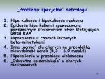 problemy specjalne nefrologii