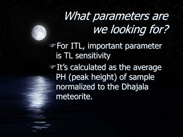 What parameters are we looking for?