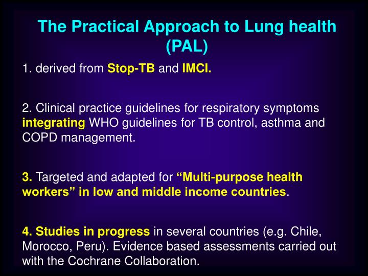 The Practical Approach to Lung health (PAL)