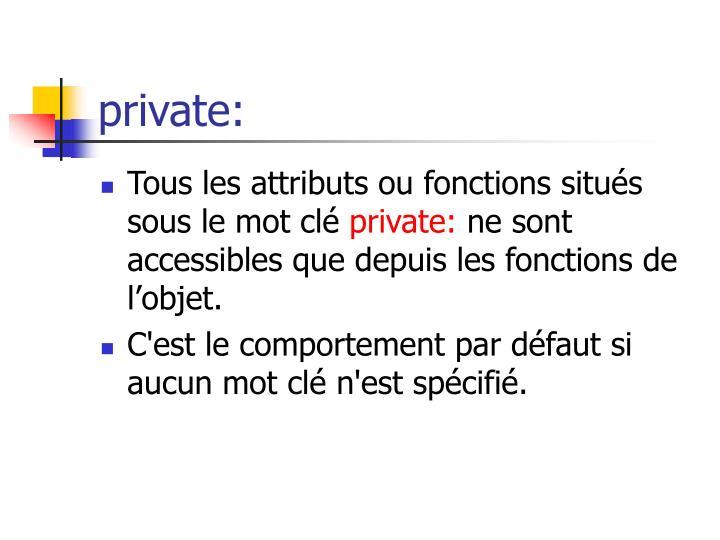 private: