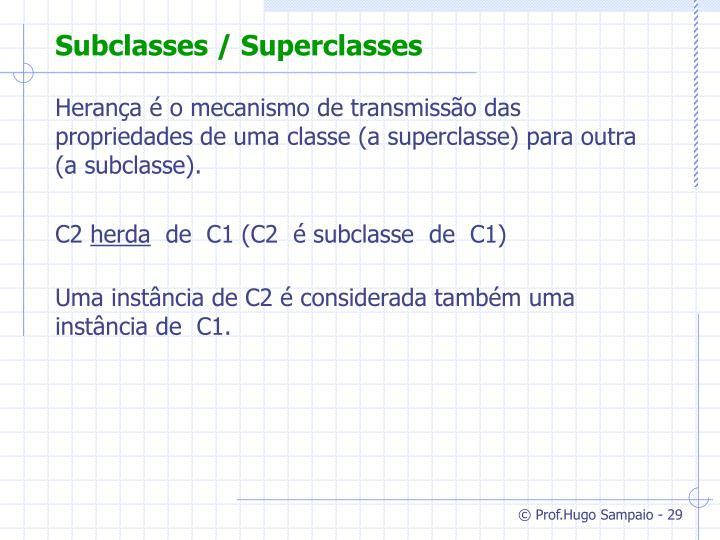 Subclasses / Superclasses