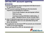 off line ppf account opening process