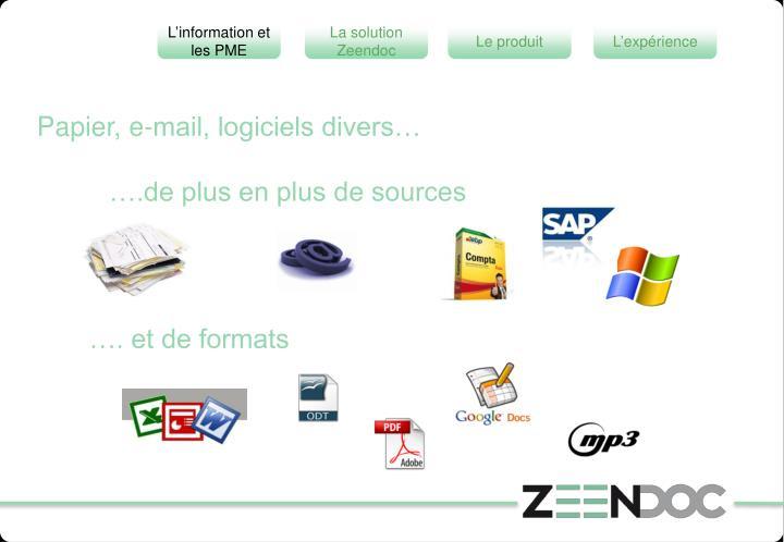 Papier, e-mail, logiciels divers…
