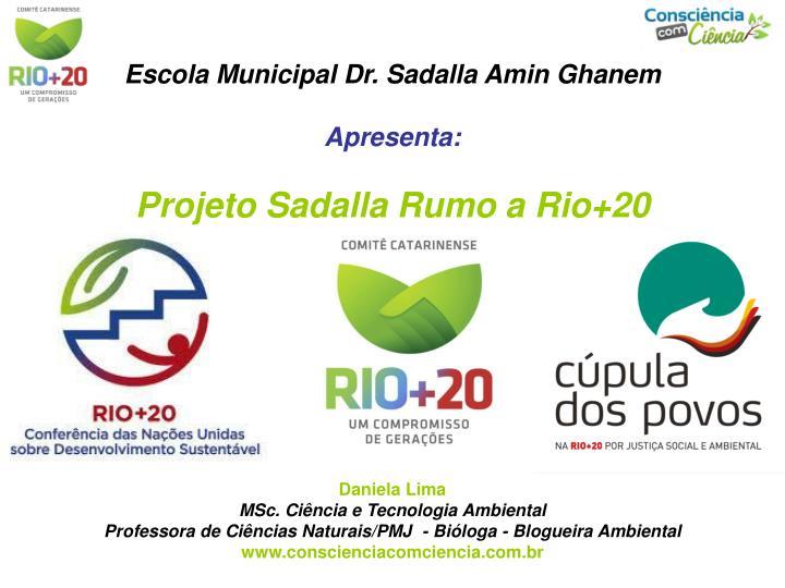 escola municipal dr sadalla amin ghanem apresenta projeto sadalla rumo a rio 20