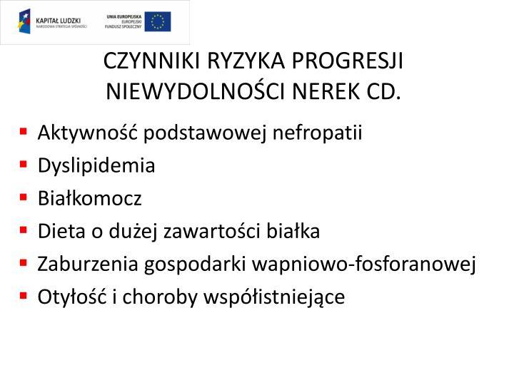 CZYNNIKI RYZYKA PROGRESJI NIEWYDOLNOŚCI NEREK CD.