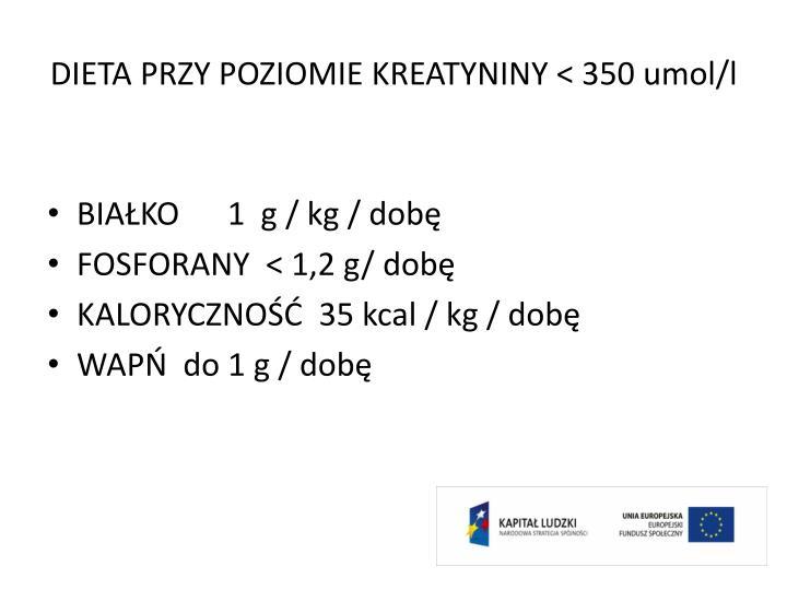 DIETA PRZY POZIOMIE KREATYNINY < 350 umol/l
