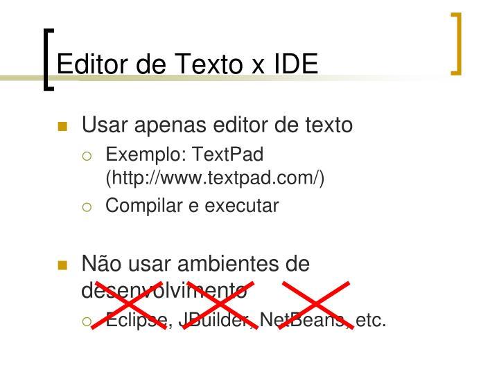 Editor de Texto x IDE