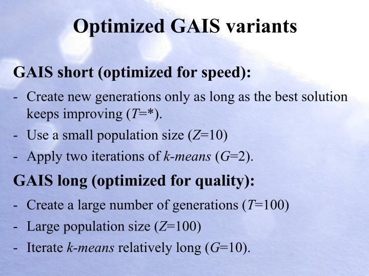 Optimized GAIS variants