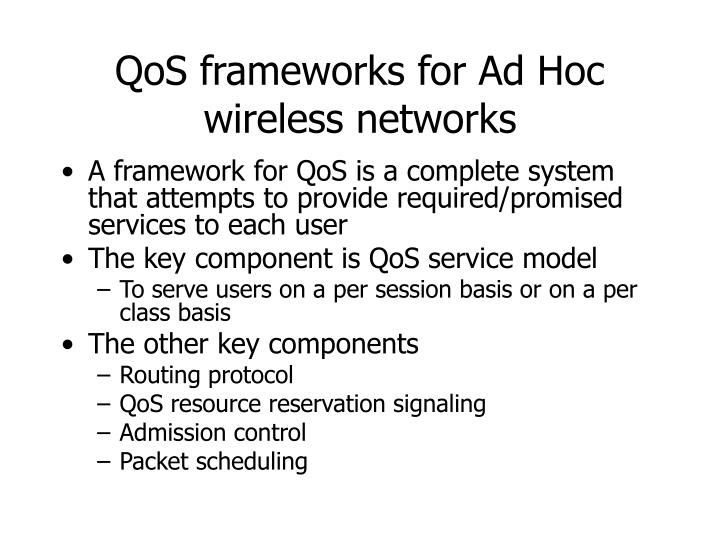 QoS frameworks for Ad Hoc wireless networks
