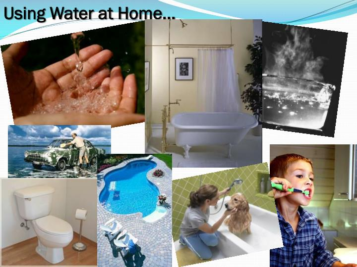 Using Water at Home...