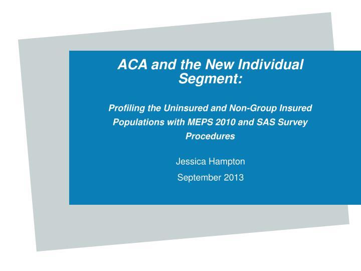 ACA and the New Individual Segment: