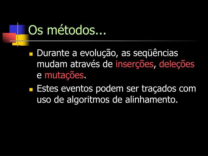 Os métodos...