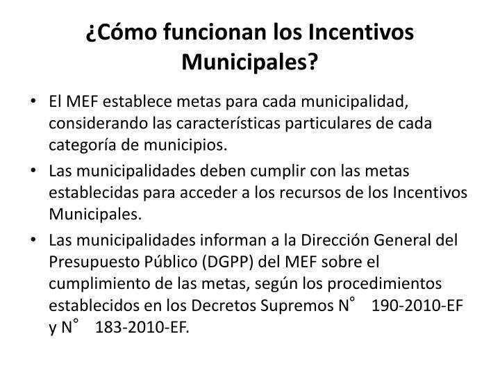 ¿Cómo funcionan los Incentivos Municipales?