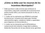 c mo se debe usar los recursos de los incentivos municipales1