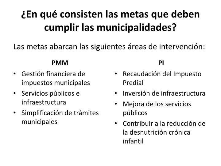 ¿En qué consisten las metas que deben cumplir las municipalidades?